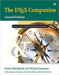The LaTeX Companion (Tools and Techniques for Computer Typesetting) 2nd Edition, by Frank Mittelbach et.al. May 2, 2004